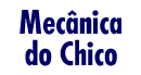Mecânica do Chico